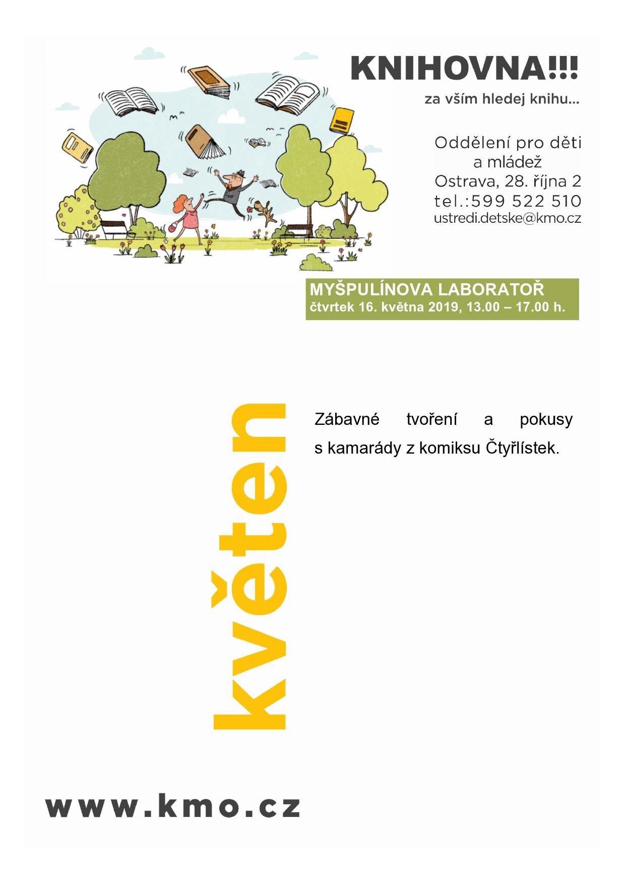 MYŠPULÍNOVA LABORATOŘ čtvrtek 16. května 2019, 13.00 – 17.00 h. Zábavné tvoření a pokusy s kamarády z komiksu Čtyřlístek