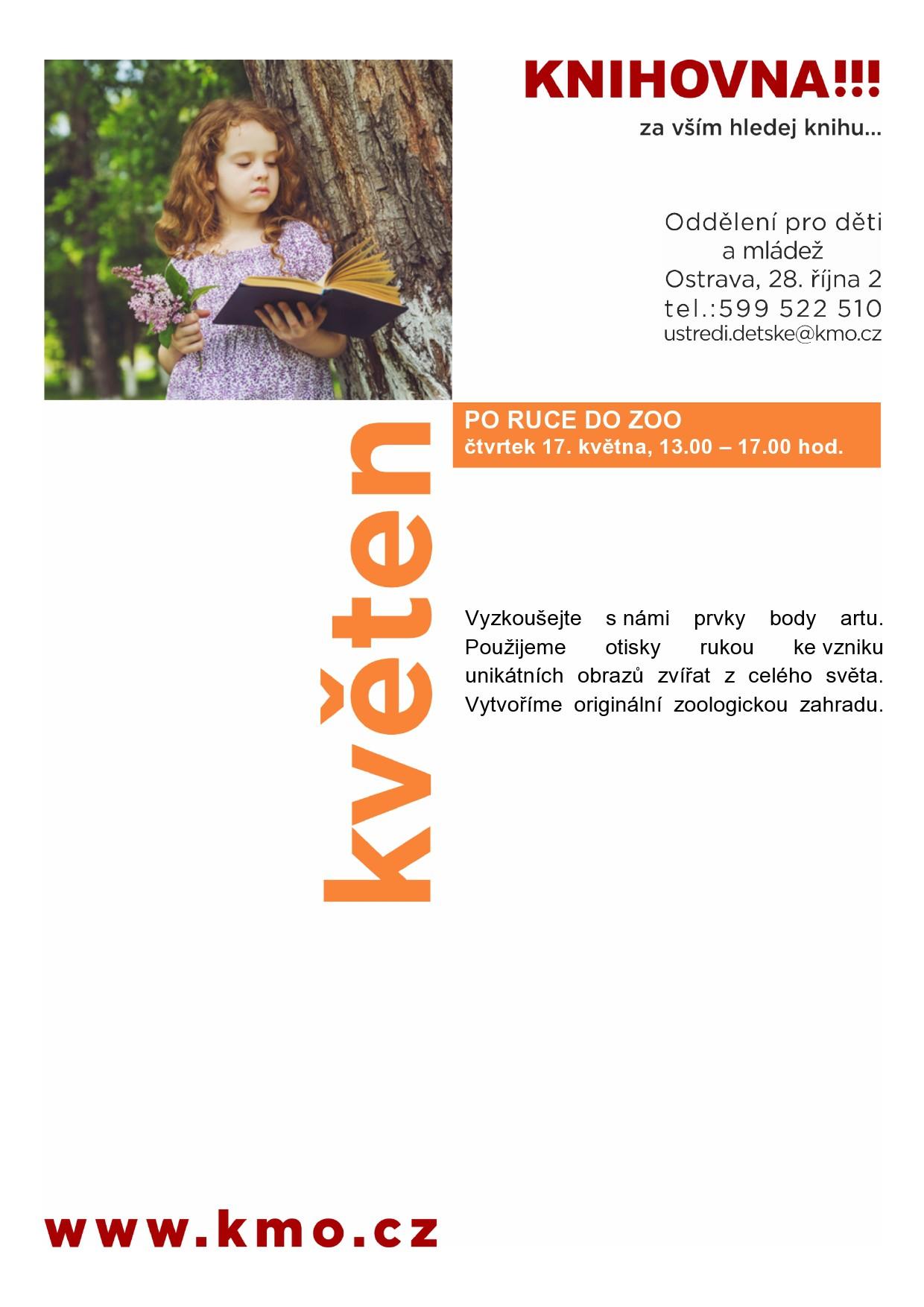 Výtvarná dílna - PO RUCE DO ZOO čtvrtek 17. května, 13.00 – 17.00 hod v Oddělení pro děti a mládež u mostu Miloše Sýkory. Vyzkoušejte s námi prvky body artu. Použijeme otisky rukou ke vzniku unikátních obrazů zvířat z celého světa.  Vytvoříme originální zoologickou zahradu.